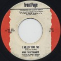Victones / I Need You So c/w My Baby Changes