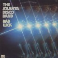 Atlanta Disco Band / Bad Luck