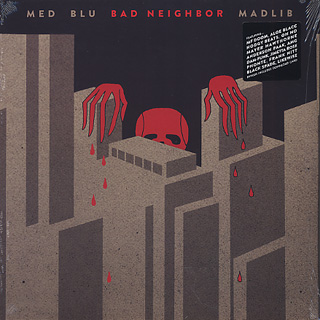 Med, Blu & Madlib / Bad Neighbor