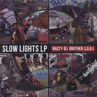 Nasty Ill Brother S.U.G.I / Slow Lights LP