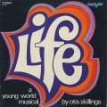 Otis Skillings / Life - A Young World Musical