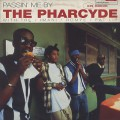 Pharcyde / Passin' Me By