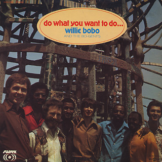 Willie Bobo / Do What You Want To Do