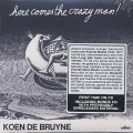 Koen De Bruyne / Here Comes The Crazy Man!