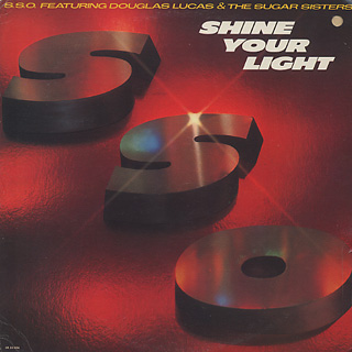 S.S.O. Featuring Douglas Lucas & The Sugar Sisters / Shine Your Light