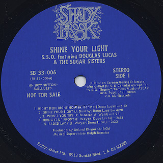 S.S.O. Featuring Douglas Lucas & The Sugar Sisters / Shine Your Light label