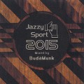 BudaMunk / Jazzy Sport 2015 mixed by BudaMunk