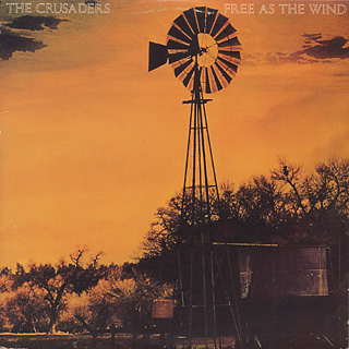 Crusaders / Free As The Wind