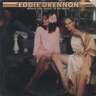 Eddie Drennon & The B.B.S. Unltd. / Would You Dance To My Music