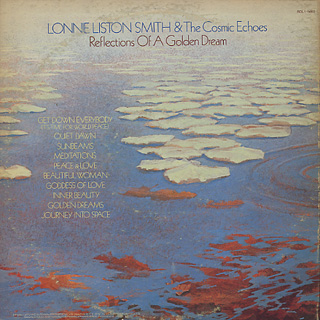 Lonnie Liston Smith & The Cosmic Echoes / Reflections Of A Golden Dream back