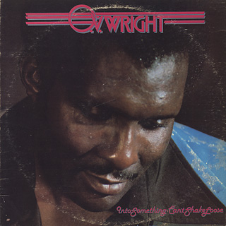 O.V. Wright / Into Something (Can't Shake Loose)