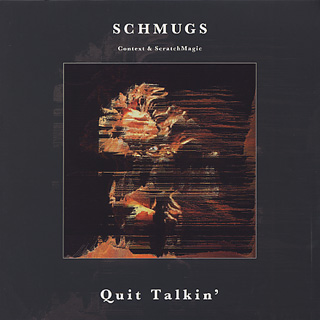 Schmugs / Quit Talkin'