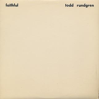 Todd Rundgren / Faithful