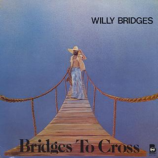 Willy Bridges / Bridges To Cross