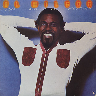 Al Wilson / I've Got A Feelin'