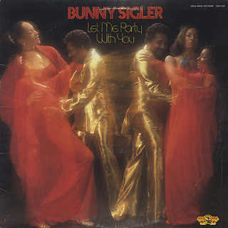 Bunny Sigler / Let Me Party With You front