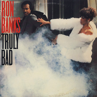 Ron Banks / Truly Bad