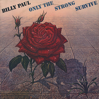 Billy Paul / Only The Strong Survive