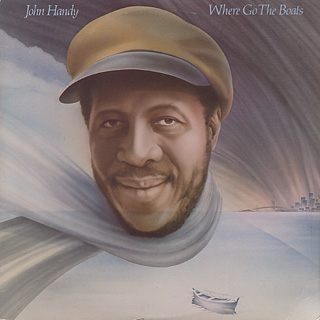 John Handy / Where Go The Boats