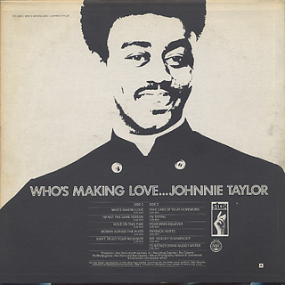 Johnnie Taylor / Who's Making Love back