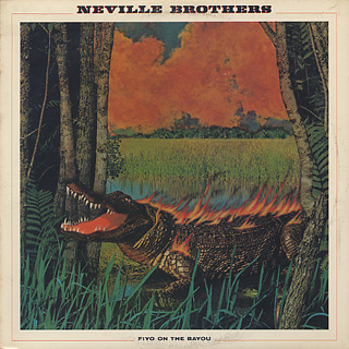 Neville Brothers / Fiyo On The Bayou
