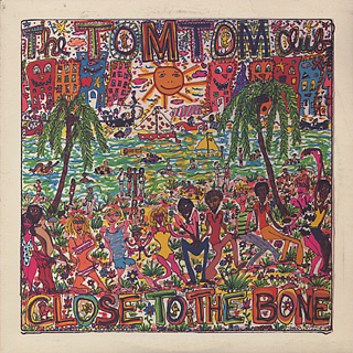 Tom Tom Club / Close To The Bone