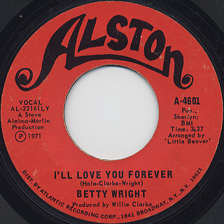 Betty Wright / Clean Up Woman c/w I'll Love You Forever back