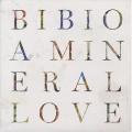 Bibio / A Mineral Love