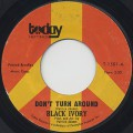 Black Ivory / Don't Turn Around c/w I Keep Asking You Questions