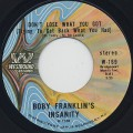Boby Franklin's Insanity / Don't Lose What You Got (Trying To Get Back What You Had) c/w Sexplot