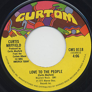 Curtis Mayfield / Love To The People c/w Only You Babe