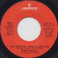 Jerry Butler / Just Because I Really Love You