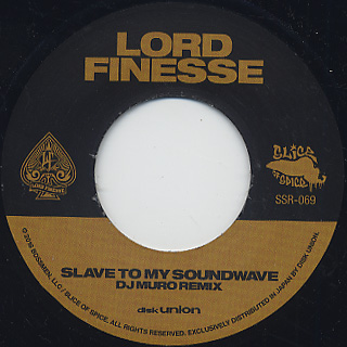 Lord Finesse / Slave To My Soundwave(DJ Muro Remix) c/w Here I Come(Large Professor Remix) label
