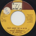 Smokey Robinson & The Miracles / Crazy About The La La La
