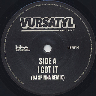 Vursatyl / I Got It (DJ Spinna Remix) c/w Bring It To A Halt  (Jake One Remix) label