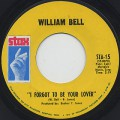 William Bell / I Forgot To Be Your Lover c/w Bring The Curtain Down