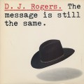 D.J. Rogers / The Message Is Still The Same