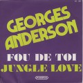 Georges Anderson / Fou De Toi c/w Jungle Love