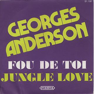 Georges Anderson / Fou De Toi c/w Jungle Love