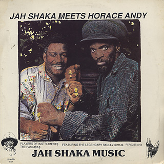 Jah Shaka Meets Horace Andy / S.T.