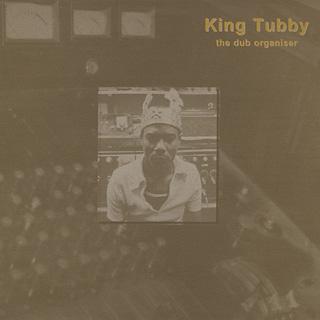 King Tubby / The Dub Organiser