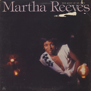 Martha Reeves / The Rest Of My Life