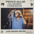 Prince Allah / Jah Children Gather Round