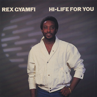 Rex Gyamfi / Hi-Life For You