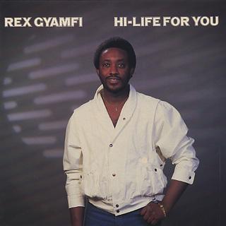 Rex Gyamfi / Hi-Life For You