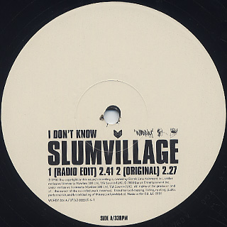 Slum Village / I Don't Know label