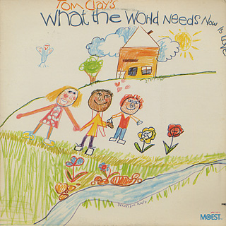 Tom Clay's / What The World Needs Now Is Love front
