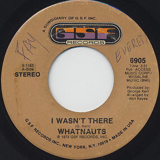 Whatnauts / I Wasn't There c/w Give Him Up front