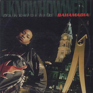 Bahamadia / Uknowhowwedu (You Know How We Do)