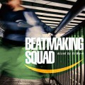 V.A. / Beatmaking Squad mixed by DJ Mu-R